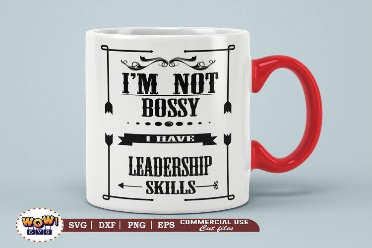 I am not bossy I have leadership skills svg, Leadership svg example image 1