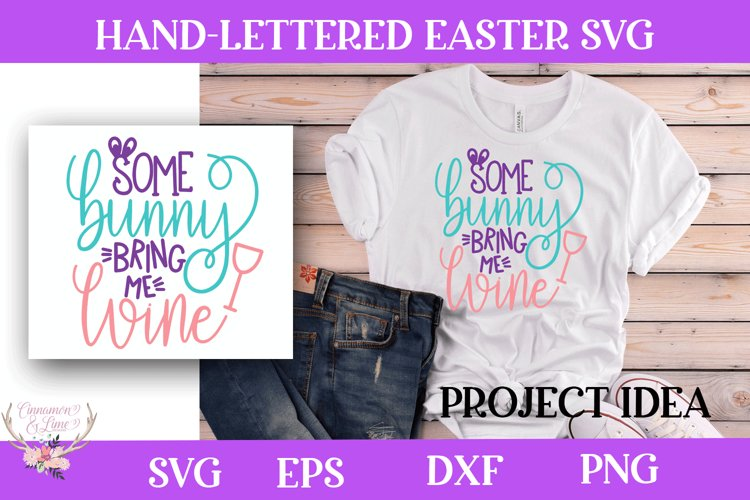 Easter SVG - Some Bunny bring Me Wine
