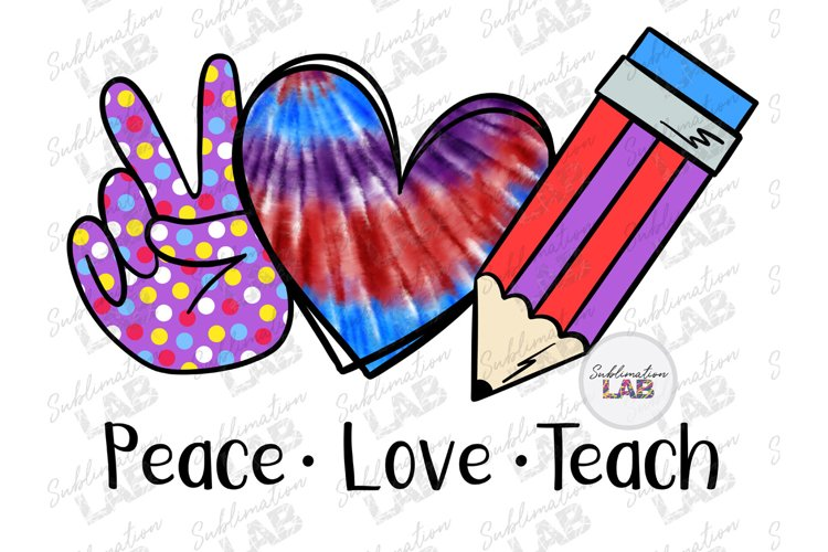 Peace Love Teach Tie Dye Sublimation Pencil Back to School example image 1