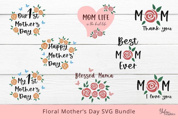 Floral Mothers Day Bundle. Mom SVG. Mom Life SVG. Mom Bundle