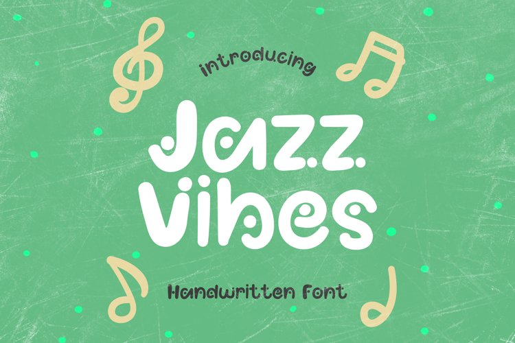 Jazz Vibes - A Fun Dotted Handwritten Font example image 1