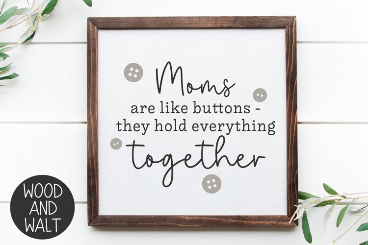 Moms Are Like Buttons SVG |Mothers Day Cut File