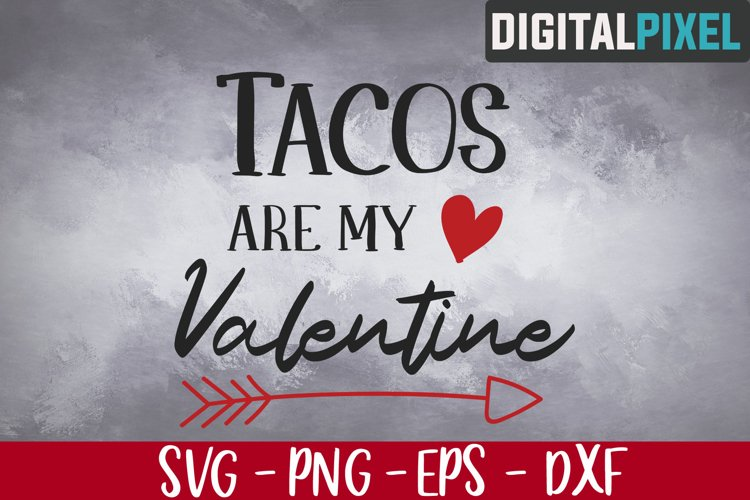 Tacos Are My Valentine Svg, Valentines Day Svg, Valentines example image 1