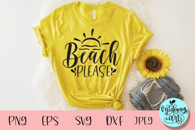 Beach please svg, summer svg