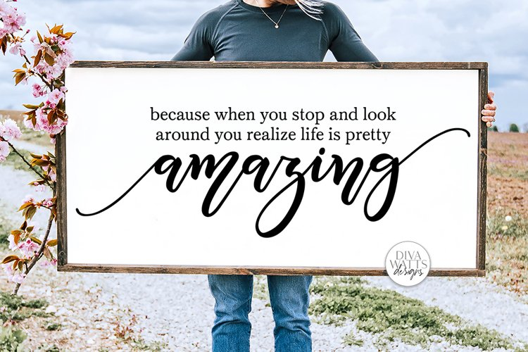 Life Is Pretty Amazing SVG - Farmhouse Quote example image 1