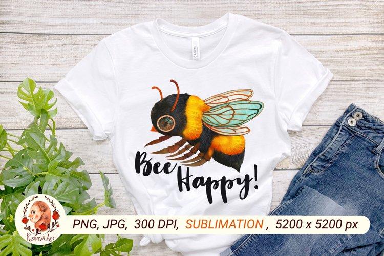 Bee Happy. Bee Sublimation. Bee. Honey Bee. Bumble Bee.