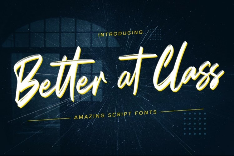 Better at class Brush Script font example image 1