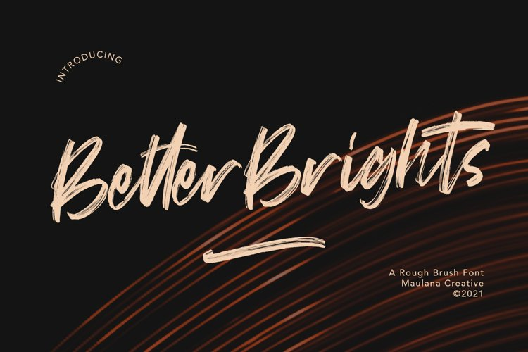 Better Brights Brush Font example image 1