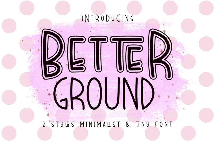 Better Ground - Monoline and Minimalist Handwritten