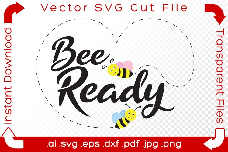 Bee Ready SVG Bumblebee Funny Pun Word Cut File Love Heart example image 1