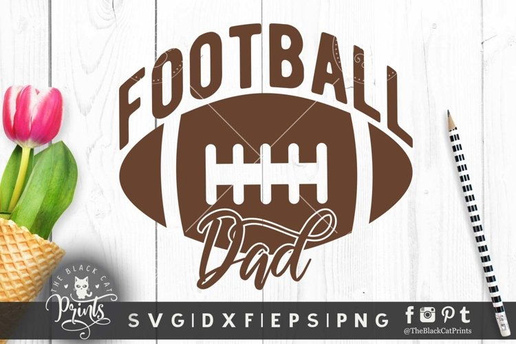 Football Dad SVG DXF EPS PNG Fathers day sports cut files