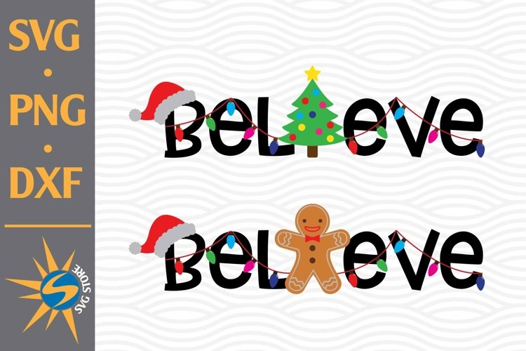 Believe Christmas SVG, PNG, DXF Digital Files Include example image 1