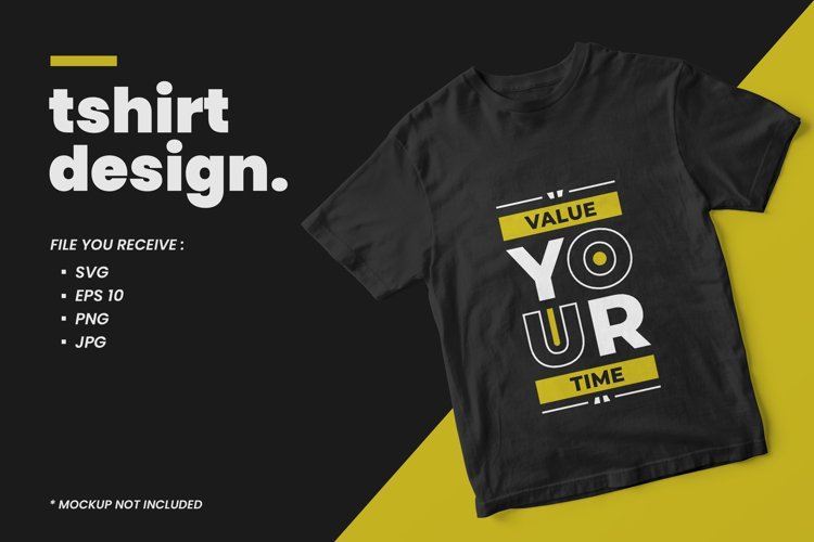 Modern quotes t shirt design value your time