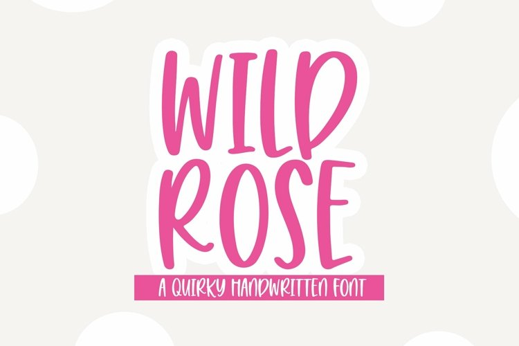 Web Font Wild Rose - A Quirky Handwritten Font example image 1