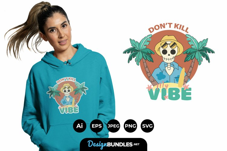 Don't Kill My Vibes for T-Shirt Design example image 1