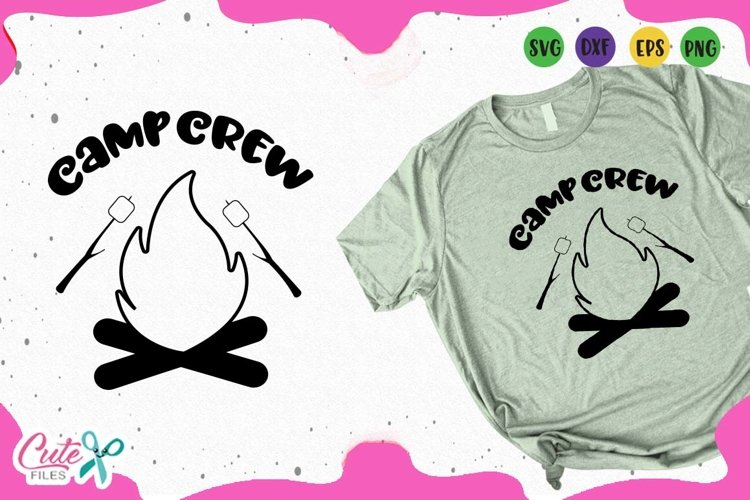Camp crew, summer Svg Files for Crafters example image 1