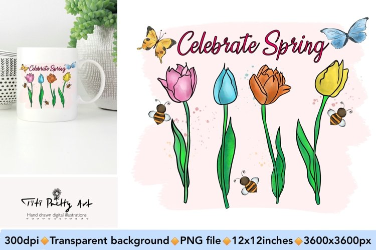 Celebrate Spring Sublimation PNG, Tulip Watercolor PNG