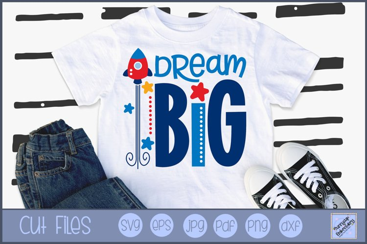 Dream Big SVG   Space SVG   Space Saying SVG