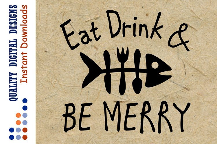 Eat Drink and Be merry svg files Design Image Fish example image 1