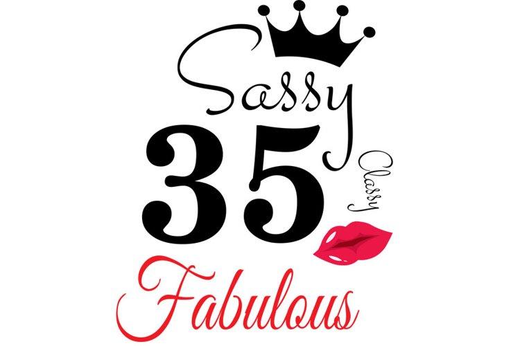 Sassy and classy 35 birthday Svg, 35 Birthday svg, 35 Birthd