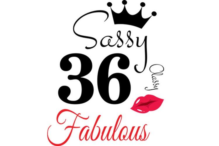 Sassy and classy 36 birthday Svg, 36 Birthday svg, 36 Birthd
