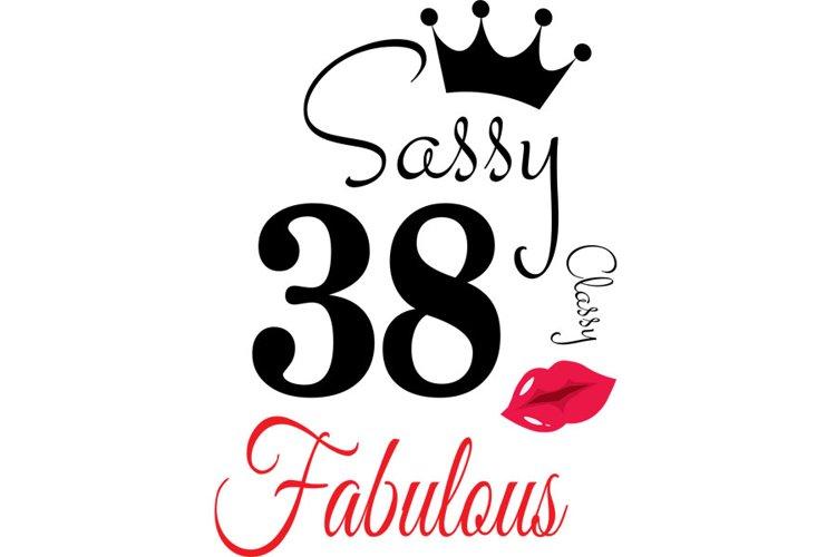 Sassy and classy 38 birthday Svg, 38 Birthday svg, 38 Birthd