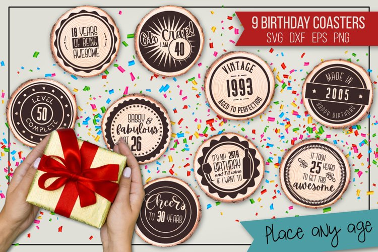 Birthday coaster quotes, place any age