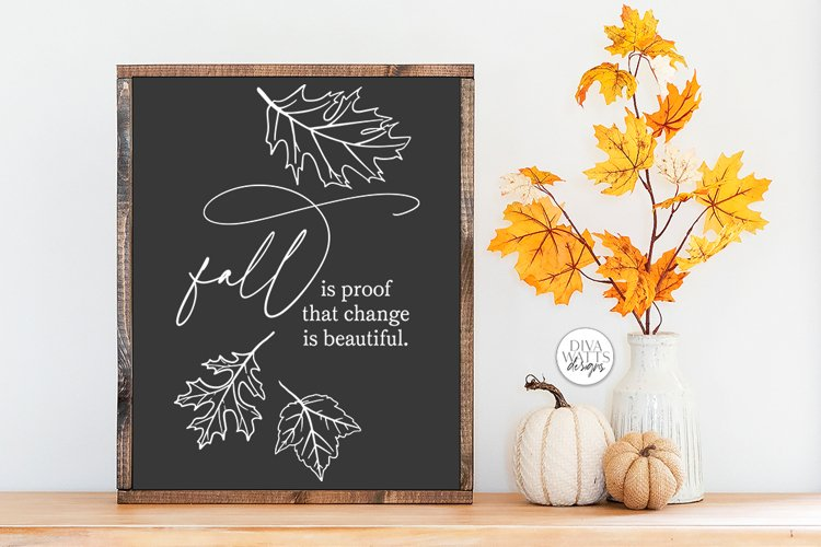 Fall Is Proof That Change Is Beautiful SVG - Autumn Design example image 1