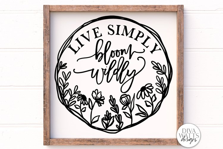 Live Simply Bloom Wildly SVG | Farmhouse Sign | Round Wreath