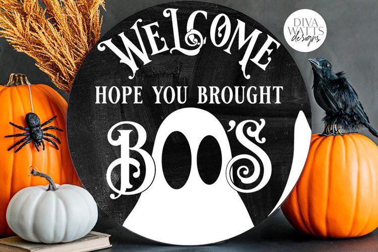 Welcome Hope You Brought Boo's SVG   Halloween Ghost Round D example image 1
