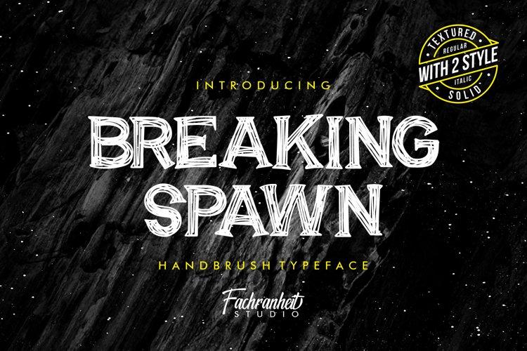 Breaking Spawn