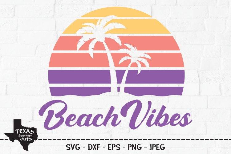 Beach Vibes SVG, Cut File, Summer Vacation Shirt Design