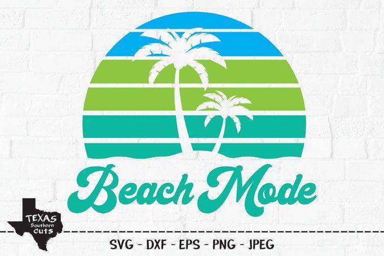Beach Mode SVG, Cut File, Summer Vacation Shirt Design