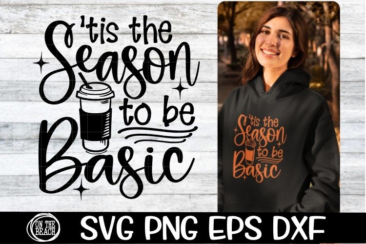 SVG - Tis The Season To Be Basic - SVG PNG EPS DXF example image 1