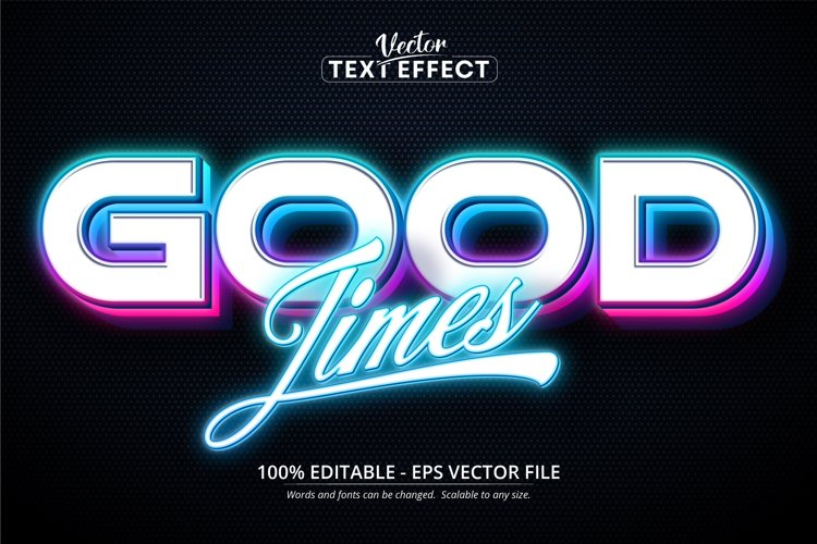Good Times text, neon style editable text effect example image 1