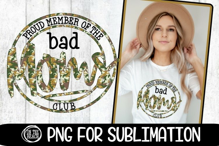 Bad Moms Club -Proud Member Camo Glitter-PNG for Sublimation