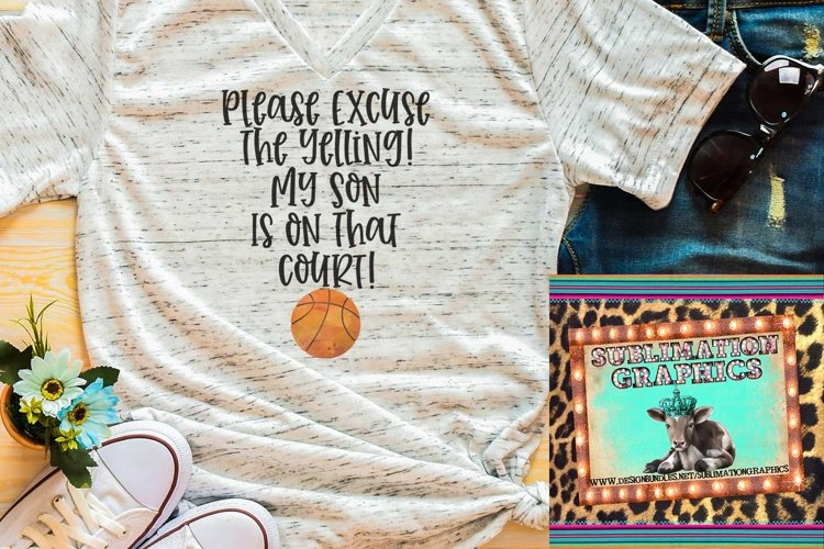 Excuse The Yelling -Son-Basketball Sublimation Download example image 1