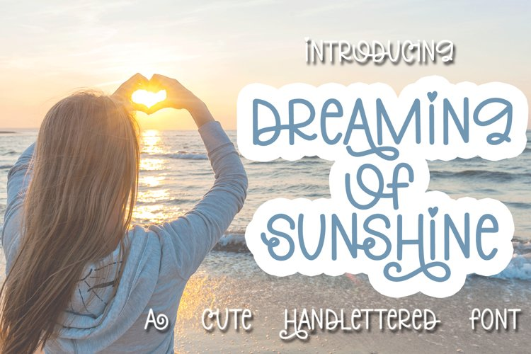 Dreaming Of Sunshine - A Cute Handlettered Font example image 1