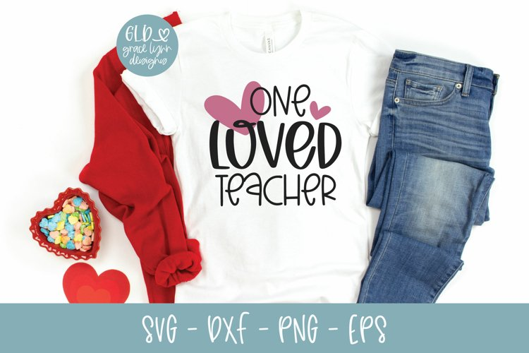 One Loved Teacher - Valentine's Day SVG example image 1