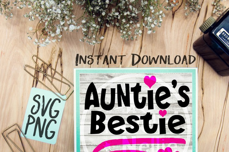 Auntie's Bestie SVG PNG Cricut Cameo Silhouette Brother Scan & Cut Crafters Cutting Files for Vinyl Cutting Sign Making example image 1