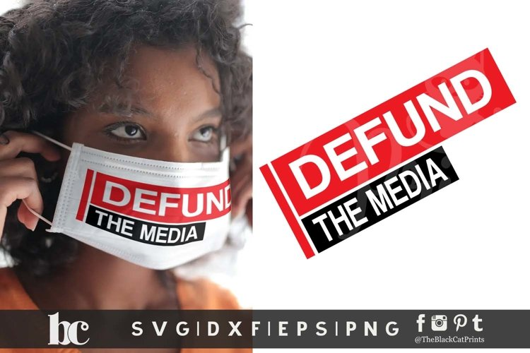 Defund The Media SVG DXF EPS PNG | Sarcastic cut file example image 1