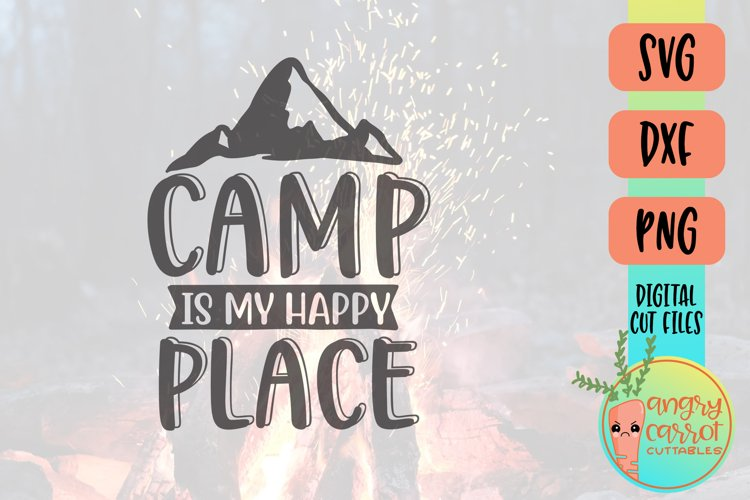 Camp is my Happy Place SVG, Camping SVG, Summer SVG