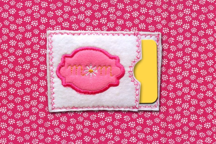 Mom ITH in the Hoop Gift Card Holder Applique Embroidery example image 1