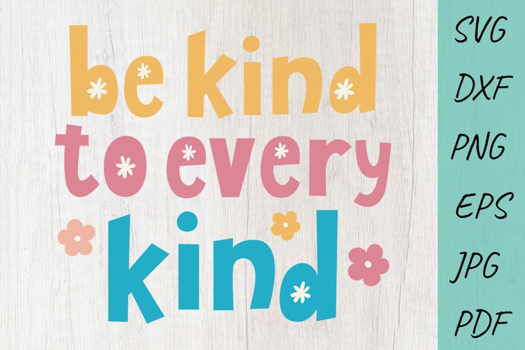 Be kind to every kind SVG. Motivating inscription. Be vegan example image 1