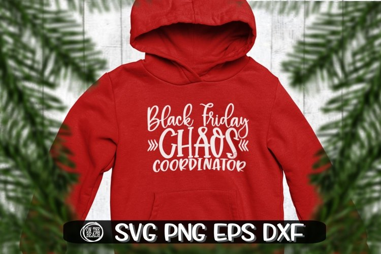 Black Friday Svg - Black Friday Chaos Coordinator - SVG PNG example image 1
