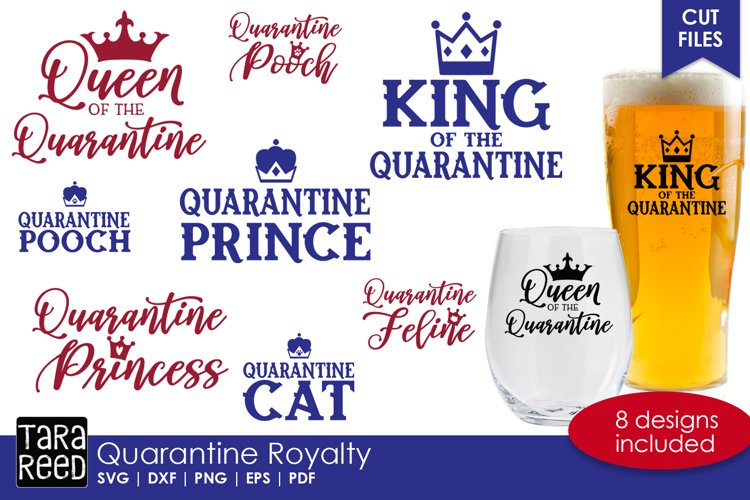 Quarantine Royalty - Family SVG and Cut Files for Crafters