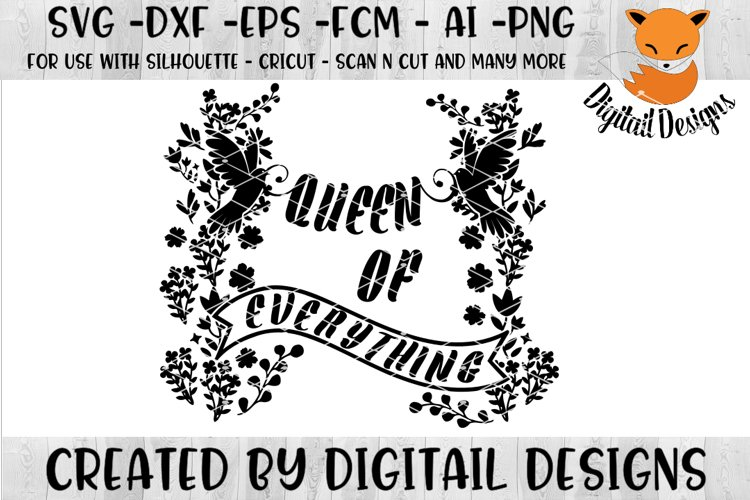 Queen of Everything SVG - png - eps - dxf - ai - fcm - Queen SVG - Silhouette - Cricut - Scan N Cut - Fairy Tale SVG file example image 1