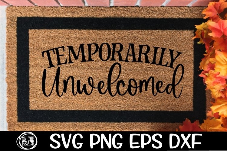 Temporarily Unwelcomed- SVG DXG PNG EPS