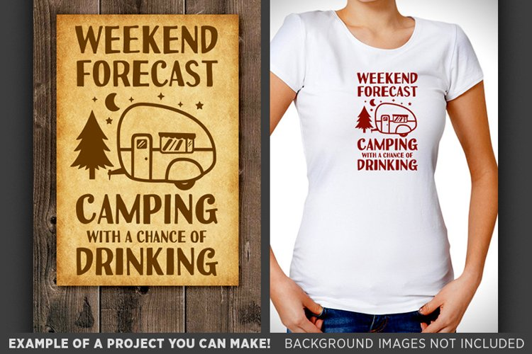 Weekend Forecast Camping With A Chance of Drinking SVG - 643 example image 1