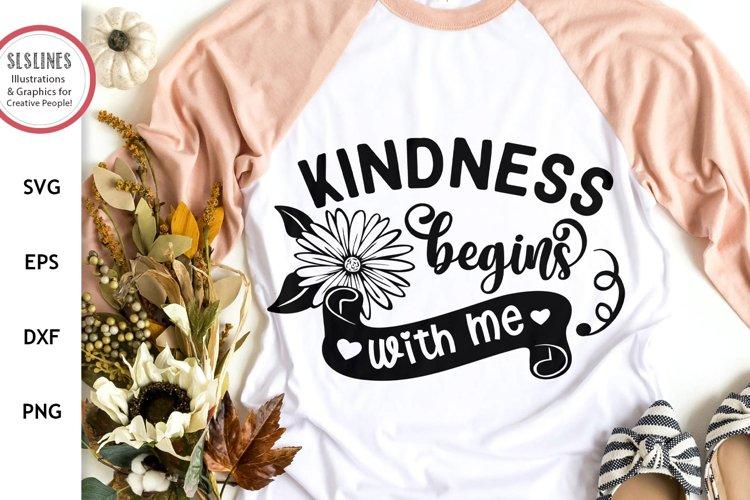 Kindness Begins with Me SVG - Inspirational Design